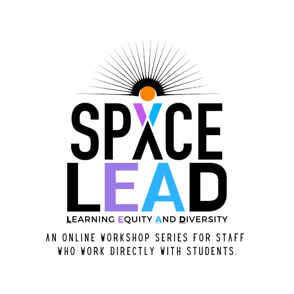 SPXCE LEAD workshop series for staff who work directly with students logo